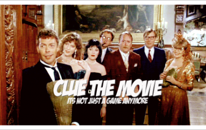 Clue: the movie. ¿Qué tal una peli de misterio?
